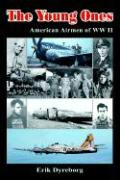 The Young Ones: American Airmen of WW II