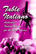 Table Italiano: Authentic Italian Recipes for the Real Italian
