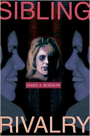 Sibling Rivalry - James A. Rozhon