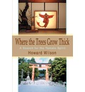 Where the Trees Grow Thick - Howard Wilson