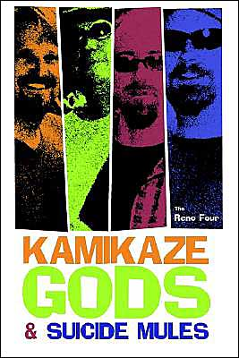 Kamikaze Gods and Suicide Mules - The Reno Four