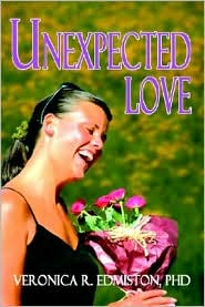 Unexpected Love - Veronica R. Edmiston, Phd Veronica R. Edmiston