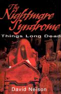 The Nightmare Syndrome: Things Long Dead