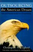Outsourcing the American Dream: Pain and Pleasure in the Era of Downsizing