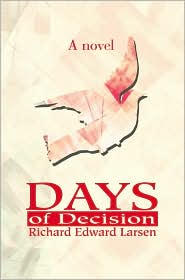 Days of Decision - Richard Edward Larsen