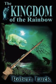 The Kingdom of the Rainbow - Robert W. Luck