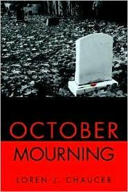 October Mourning - Loren J. Chaucer