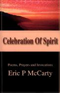 Celebration of Spirit: Poems, Prayers and Invocations
