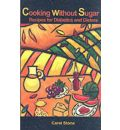 Cooking Without Sugar - Carol Stone