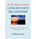 At the Heart of Your Long Distance Relationship - Catherine Day