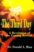 The Third Day: A Revelation of the Coming Revival