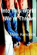 Into This World We're Thrown