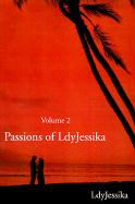 Passions of Ldyjessika: Volume 2