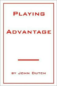 Playing Advantage - John Dutch