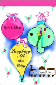 Laughing All the Way: A Christmas Tale... - Terry I. Miles
