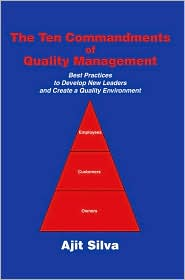 The Ten Commandments of Quality Management: Best Practices to Develop New Leaders and Create a Quality Environment