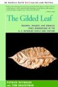 The Gilded Leaf: Triumph, Tragedy, and Tobacco: Three Generations of the R. J. Reynolds Family and Fortune