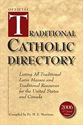Official Traditional Catholic Directory: Listing All Traditional Latin Masses and Traditional Resources for the United States and - Morrison, Fr M. E.