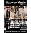 Subway Music - Reynold Joseph Paul Junker