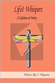 Life's Whispers: A Lifetime of Poetry - S. Chrystine