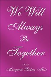 We Will Always Be Together - Seiders-Metz, Margret