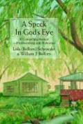 A Speck in God's Eye: A Compelling Memoir--Heartwarming and Humorous