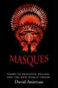 Masques: Poems of Privilege, Pillage, and the New World Order