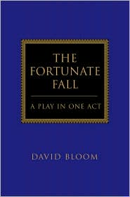 The Fortunate Fall: A Play in One Act - David Bloom