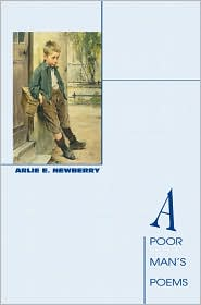 A Poor Man's Poems - Arlie E. Newberry
