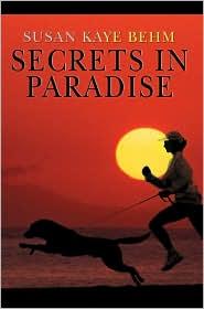 Secrets in Paradise - Susan K. Behm