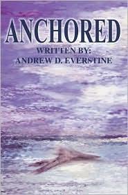 Anchored - Andrew D. Everstine