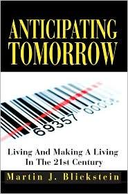Anticipating Tomorrow - Martin J. Blickstein