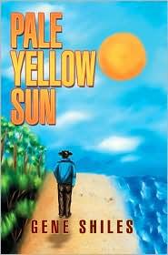 Pale Yellow Sun - Gene Shiles