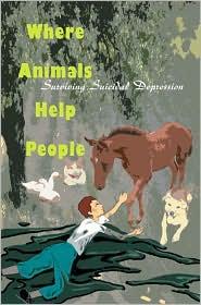 Where Animals Help People: Surviving Suicidal Depression