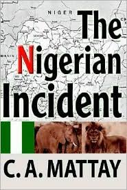 The Nigerian Incident - C. A. Mattay