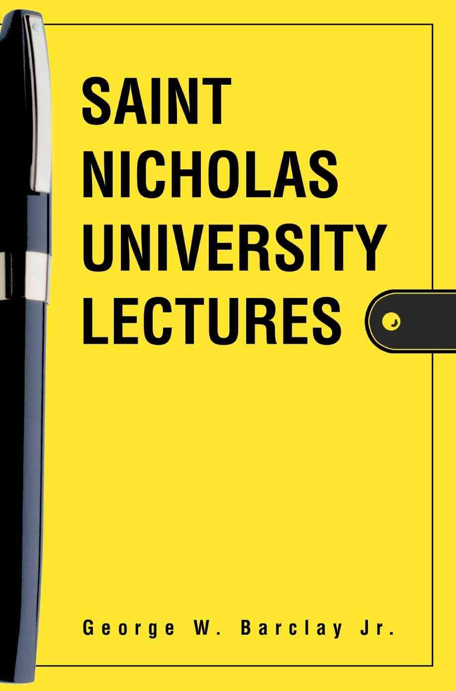 Saint Nicholas University Lectures - George W Barclay, Jr