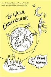 The Global Entrepreneur: How to Create Maximun Personal Wealth in the New Global Economic Era [2nd Edition] - Williams, Ervin