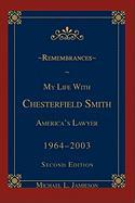 Remembrances: My Life with Chesterfield Smith: America's Lawyer