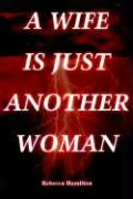A Wife Is Just Another Woman
