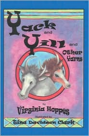 Yack And Yill And Other Yarns - Virginia Hoppes, Tina Davidson Clark (Illustrator)