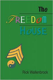 The Freedom House - Rick Wallenbrock