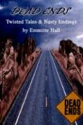 Dead Ends: Twisted Tales & Nasty Endings