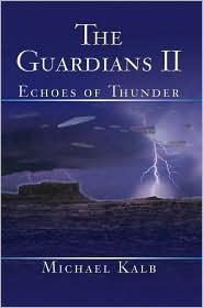 The Guardians Ii - Michael Kalb