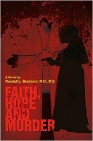 Faith, Hope And Murder - Randall L Braddom Md Ms