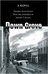 Down Grove - Richard Allen Kulics, Albert T. Kulics