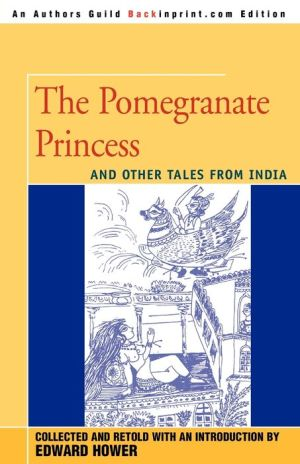 The Pomegranate Princess - Edward Hower, O.P. Joshi (Illustrator), M.K. Mukerjee (Translator)