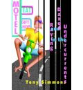 Dazed and Raving in the Undercurrents - Tony Simmons