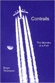 Contrails: The Memoirs of a Pilot - Roger Thompson