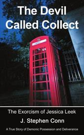 The Devil Called Collect: The Exorcism of Jessica Leek - Conn, J. Stephen