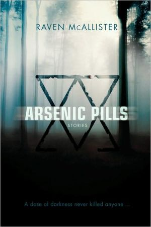Arsenic Pills: Stories - Raven McAllister